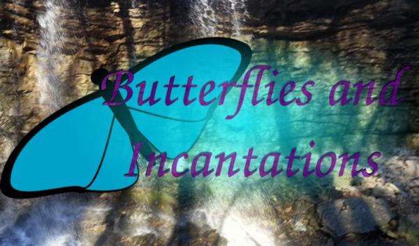 Butterflies & Incantations