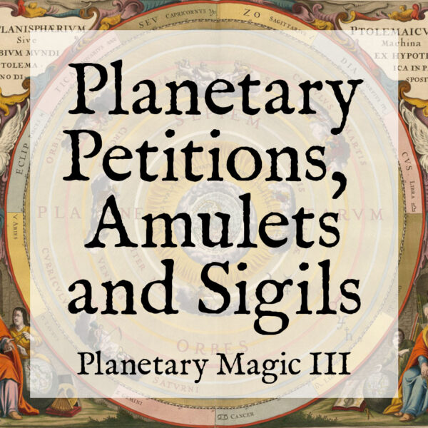 Planetary Petitions, Amulets, and Sigils (PM3)
