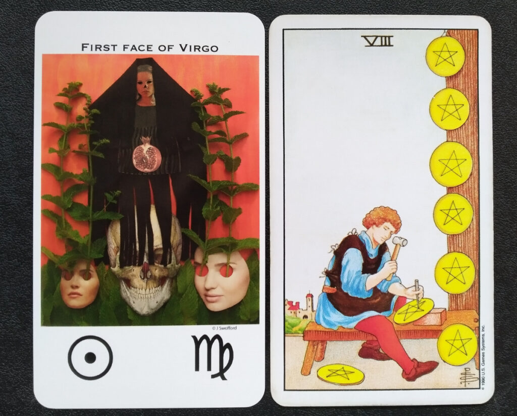 The first face of Virgo and the 8 of Pentacles