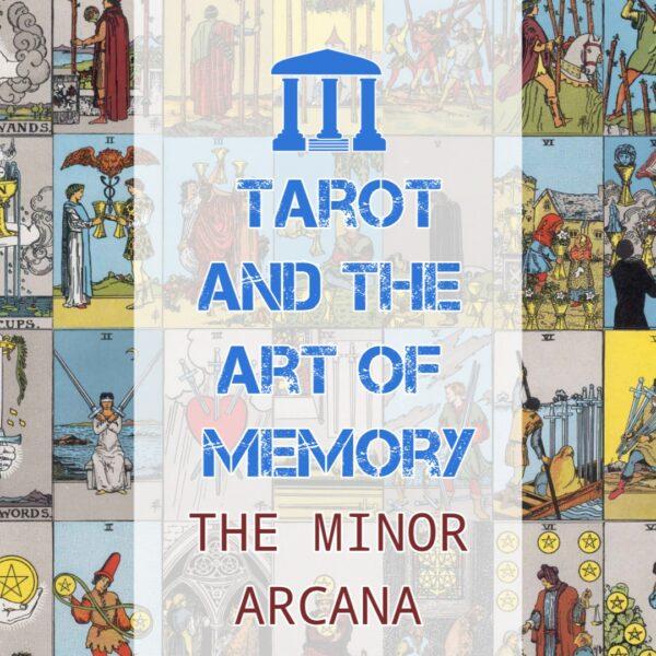 Tarot and the Art of Memory: The Minor Arcana